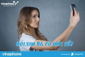 Đổi sang sim 4G Vinaphone có mất số điện thoại không?